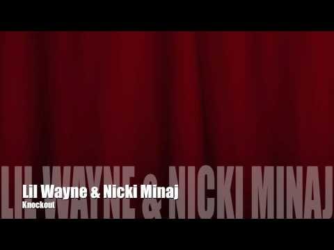 Knockout  Lil Wayne ft Nicki Minaj