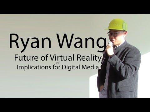 Ryan Wang Future of Virtual Reality and Implications for Digital Media