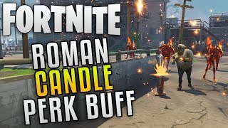 "Fortnite Save The World Perk Guide ""Fortnite Roman Candle Perk Buffed"" Fortnite Best Weapon Perks"