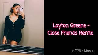 Layton Greene - Close Friends Remix (Lyrics)