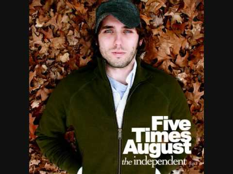 Five Times August - Could this be everything
