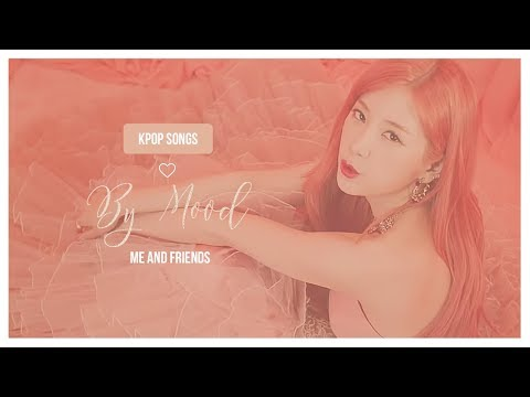 KPOP SONGS BY MOOD/SITUATION
