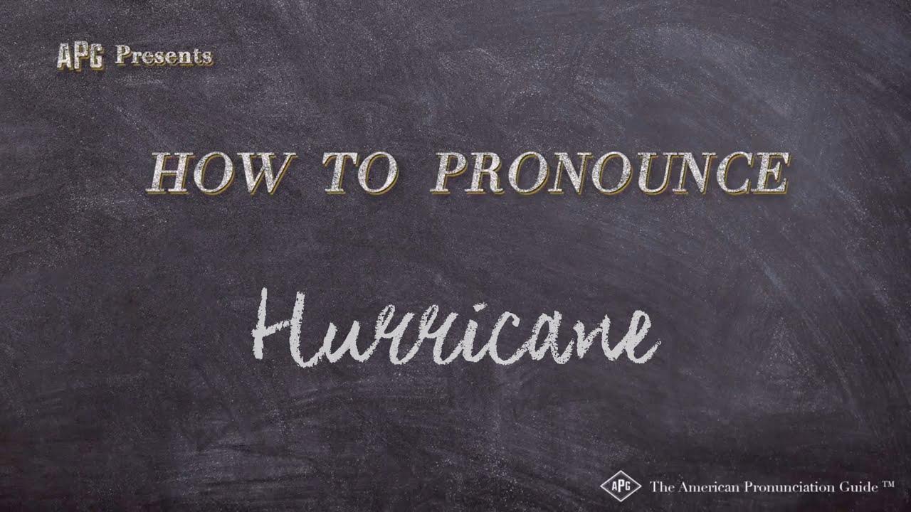 How to Pronounce Hurricane  Hurricane Pronunciation