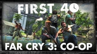 First 40 - Far Cry 3 (Co-Op Gameplay)