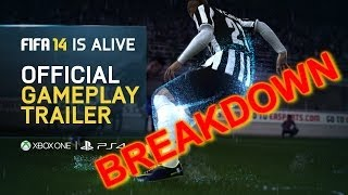 FIFA 14 is Alive | Official Gameplay Trailer Breakdown | Xbox One & PS4