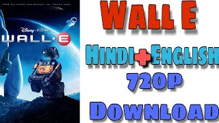 How to download Wall-E (2008) movie in hindi English