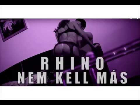 RHINO - NEM KELL MÁS