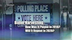 """Ballot Harvesting"": How Was It Played In 2018? Will It Repeat in 2020?"