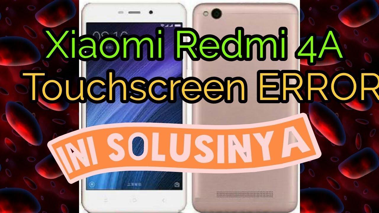 Hp Xiaomi Redmi 4a Cara Mudah Atasi Touchscreen Error Youtube
