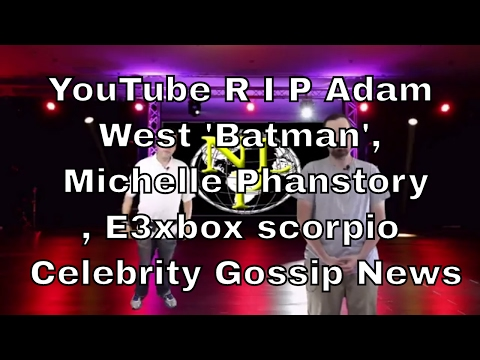 YouTube R I P Adam West 'Batman', Michelle Phan story, E3xbox scorpio Celebrity Gossip News