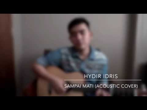 Hazama - Sampai Mati (Hydir Idris Acoustic Cover)