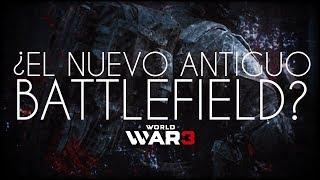 WORLD WAR 3 - ¿EL NUEVO ANTIGUO BATTLEFIELD?