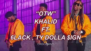 ★日本語訳★OTW - Khalid ft. 6Lack , Ty Dolla $ign
