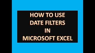 Excel Tips and Tricks : How to Use Date Filters in Microsoft Excel