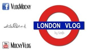 London Uk Travel Vlog - Wyjazd Do Londynu