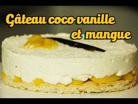 Gateau Facile Et Bluffant Coco Vanille Et Mangue Youtube