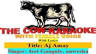 aj amay sopno dekhabi ay Jeet Gannguli and Anweshaa karaoke with Female Voice For male Singer