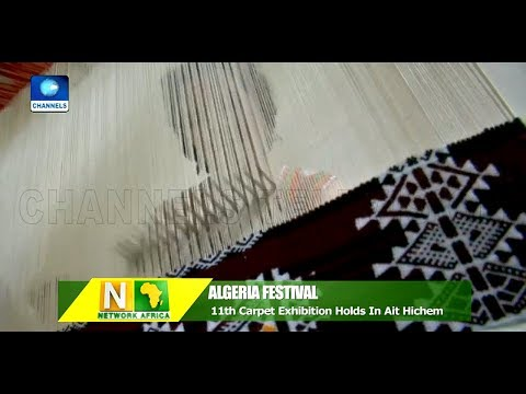 11th Carpet Exhibition Holds In Algeria's Ait Hichem |Network Africa|