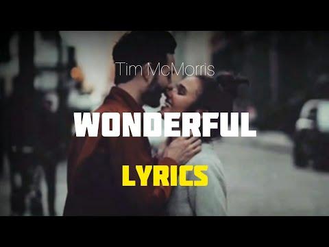 Tim McMorris - Wonderful (lyrics)