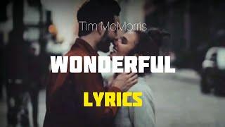 Tim McMorris - Wonderful (lyrics) thumbnail