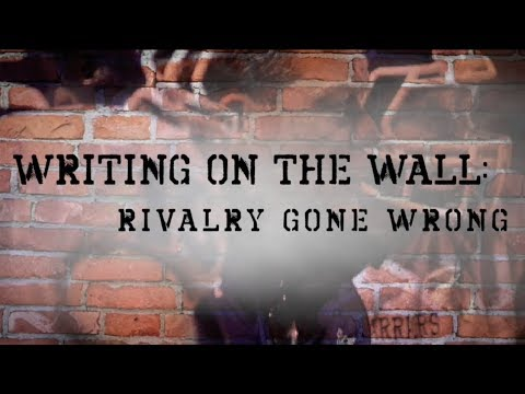 WRITING ON THE WALL: RIVALRY GONE WRONG (Official Documentary)