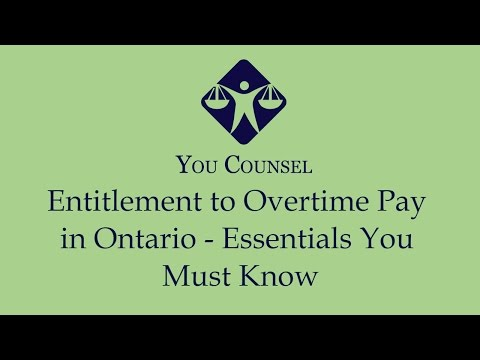 Entitlement To Overtime Pay In Ontario - Essentials You Must Know