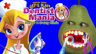 Pear Forced to Play - Dentist Mania