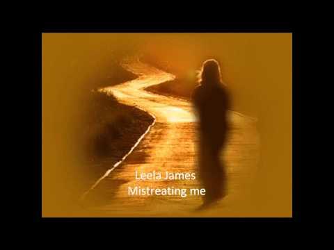 Leela James - Mistreating me