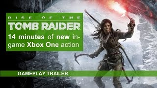 Rise Of The Tomb Raider Gameplay - 14 Minutes Of In-Game Xbox One Action