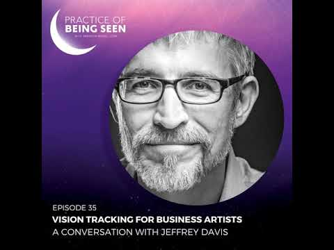 Ep 35: Vision Tracking for Business Artists: A conversation with Jeffrey Davis
