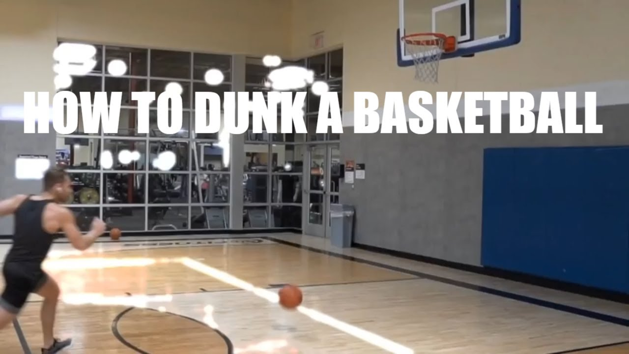HOW TO DUNK A BASKETBALL