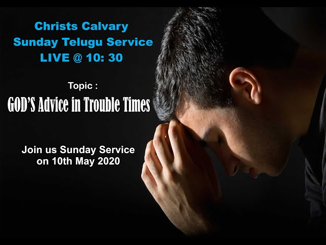10th May 2020 Christs Calvary Sunday Service Live ( Gods Advice in Trouble Times)