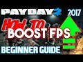 Payday 2 How To Boost Your FPS 30 INCREASE Updated mp3