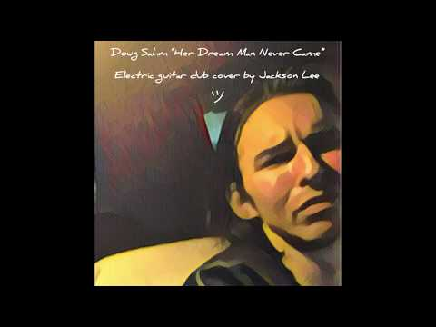 Her Dream Man Never Came by Doug Sahm (Elec. Guitar dub cover by Jackson Lee)