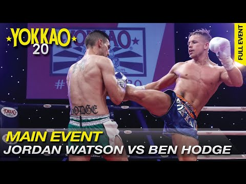 YOKKAO 20: Jordan Watson vs Ben Hodge - Muay Thai Full Rules