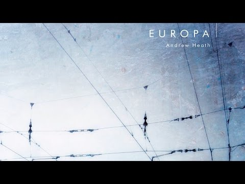 Andrew Heath - Europa - After the Noise