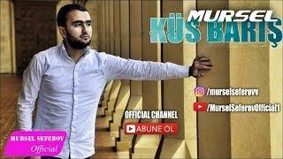 Mursel Seferov - Kus Baris / Original Audio