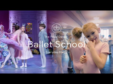 The Royal Danish Ballet School - Everyday Magic (English Version)