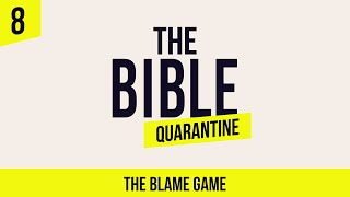 The Bible Quarantine(ASL): Episode 8 - The Blame Game