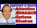 ARNAQUE OPTIONS BINAIRES