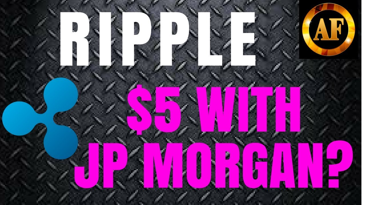 Ripple (XRP) - $5 With JP Morgan Partnership? - NEW WORLD CURRENCY