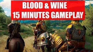 🎮 The Witcher 3: Blood and Wine - 15 MINUTES GAMEPLAY!!