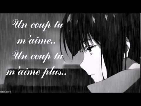 Nightcore.:: Un coup tu m'aime.. Un coup tu m'aime plus..