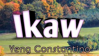 Ikaw with Lyrics by Yeng Constantino
