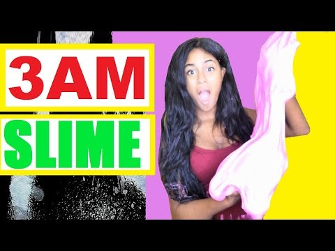 DO NOT MAKE SLIME AT 3:00AM