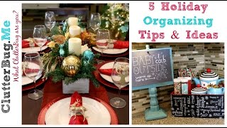 5 Holiday Organizing Tips and Ideas