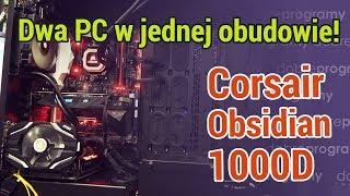 Dwa komputery w jednej obudowie? Da się! Poznajcie Corsair Obsidian 1000D