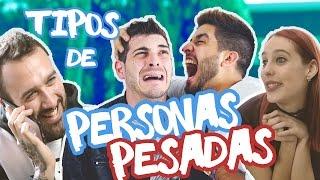 TIPOS de PERSONAS PESADAS! | Antón Lofer