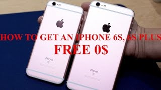 How to Get an iPhone 6S Free ,6S Plus Free