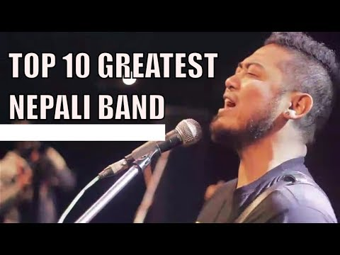 Top 10Greatest Nepali Bands - All Time